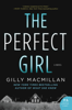 The Perfect Girl - Gilly MacMillan