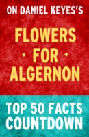 Flowers for Algernon: Top 50 Facts Countdown