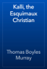 Thomas Boyles Murray - Kalli, the Esquimaux Christian artwork