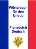 Wörterbuch für den Urlaub Französisch - Deutsch