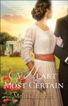 A Heart Most Certain Teaville Moral Society Book 1