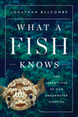 What a Fish Knows Book Cover