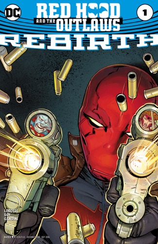 Red Hood and The Outlaws: Rebirth (2016) #1 - Scott Lobdell & Dexter Soy - Scott Lobdell & Dexter Soy