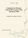 Calendario De Mariano Galvn Rivera Para El Ao Bisiesto De 1904