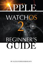 Apple Watch Os 2: Beginner's Guide