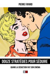 12 stratégies pour séduire