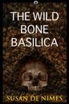 The Wild Bone Basilica