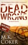 Dead Wrong A Dakota Mystery