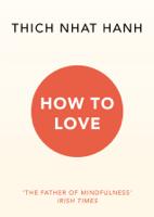 Thích Nhất Hạnh - How To Love artwork