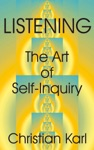 Listening The Art Of Self-Inquiry