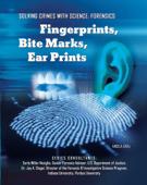 Fingerprints, Bite Marks, Ear Prints