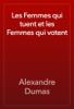 Alexandre Dumas - Les Femmes qui tuent et les Femmes qui votent artwork