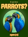 Do You Know Parrots Animals For Kids 3-5