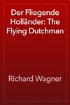 Der Fliegende Hollnder The Flying Dutchman