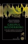 Grupul Bilderberg Elita Din Umbr I Influena Ei Asupra Politicii Mondiale