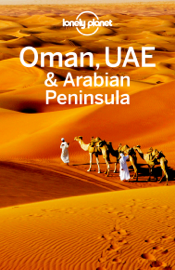 Oman, UAE & Arabian Peninsula Travel Guide