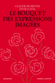 Download and Read Online Le Bouquet des expressions imagées