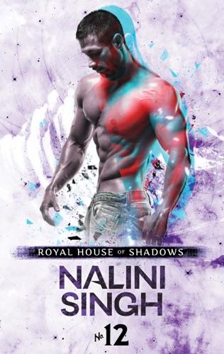 Nalini Singh - Royal House of Shadows: Part 12 of 12