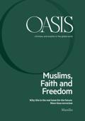 Oasis n. 26, Muslims, Faith and Freedom