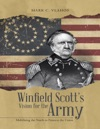 Winfield Scotts Vision For The Army