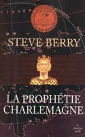 Download and Read Online La Prophétie Charlemagne