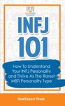 INFJ 101 How To Understand Your INFJ Personality And Thrive As The Rarest MBTI Personality Type