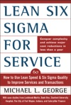 Lean Six Sigma For Service  How To Use Lean Speed And Six Sigma Quality To Improve Services And Transactions