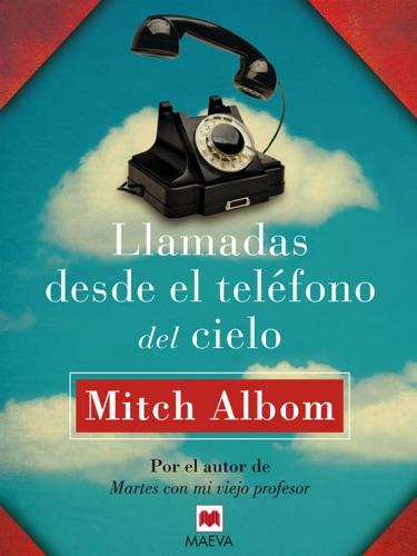 Mitch Albom - Llamadas desde el teléfono del cielo