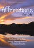 Michael Hetherington - Affirmations for Life: A List of Postive Affirmations for Daily Life and an Energy Tapping Method to Enhance Results artwork