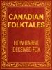 How Rabbit Deceived Fox