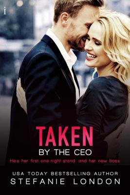 Stefanie London - Taken by the CEO book
