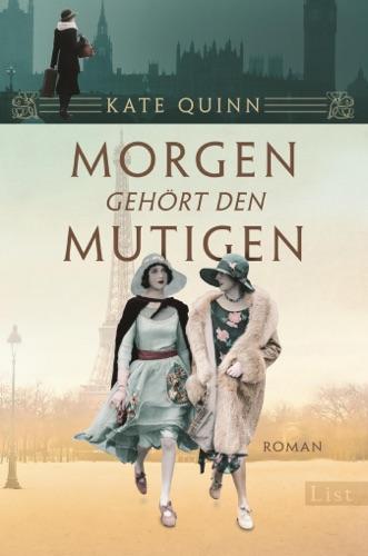 Kate Quinn - Morgen gehört den Mutigen