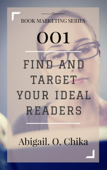 Book Marketing 001: Find and Target Your Ideal Readers