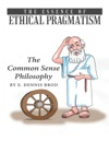 The Essence Of Ethical Pragmatism