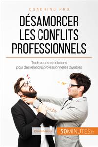 Désamorcer les conflits professionnels Couverture de livre