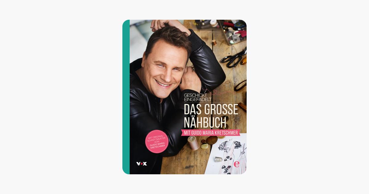 hot sales 4aaed 7b039 Geschickt eingefädelt - Das große Nähbuch mit Guido Maria Kretschmer