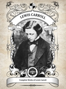 The Complete Works of Lewis Carroll (Illustrated, Inline Footnotes) Book Cover
