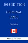 Criminal Code (Canada) - 2018 Edition