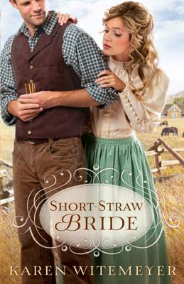 Short-Straw Bride (The Archer Brothers Book #1) - Karen Witemeyer book