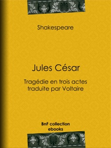 Jules César Par Voltaire & William Shakespeare