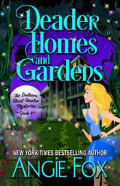 Deader Homes and Gardens - Angie Fox book summary
