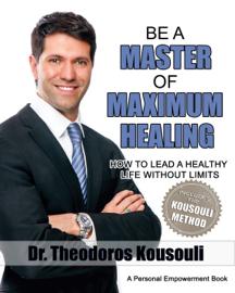 Be a Master of Maximum Healing book