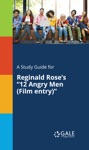A Study Guide For Reginald Roses 12 Angry Men