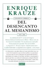 Del Desencanto Al Mesianismo (1996-2006) (Ensayista Liberal 5)
