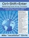 CtrlShiftEnter Mastering Excel Array Formulas