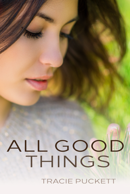 All Good Things - Tracie Puckett book