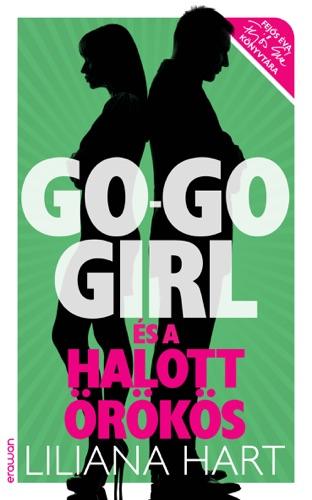 Liliana Hart - Go-go girl és a halott örökös