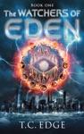 The Watchers Of Eden The Watchers Of Eden Trilogy Book 1