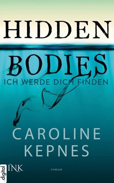 Hidden Bodies - Ich werde dich finden - Caroline Kepnes book cover