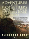 Adventures Of The First Settlers On The Oregon Or Columbia River 1810-1813